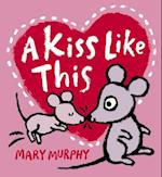 A Kiss Like This af Mary Murphy