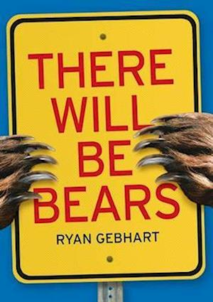 There Will Be Bears af Ryan Gebhart