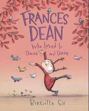 Frances Dean Who Loved to Dance and Dance af Birgitta Sif