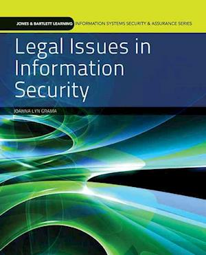 Legal Issues In Information Security af Joanna Lyn Grama
