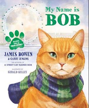 My Name Is Bob af James Bowen, Garry Jenkins