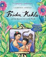 Frida Kahlo and the Bravest Girl in the World (Anholt's Artists)