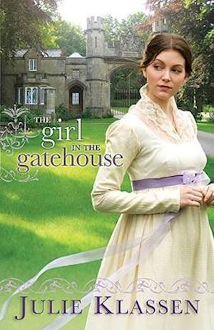 The Girl in the Gatehouse af Julie Klassen