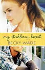 My Stubborn Heart af Becky Wade