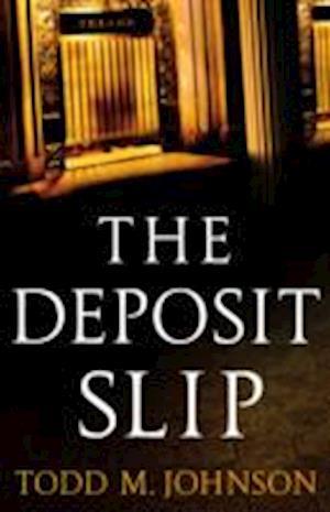 The Deposit Slip af Todd M. Johnson