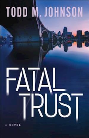 Bog, paperback Fatal Trust af Todd M. Johnson