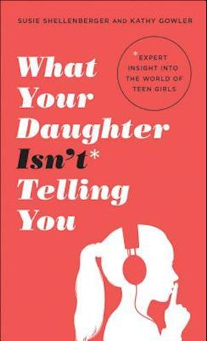 Bog, paperback What Your Daughter Isn't Telling You af Susie Shellenberger, Kathy Gowler