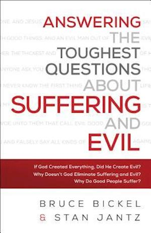 Bog, paperback Answering the Toughest Questions about Suffering and Evil af Stan Jantz, Bruce Bickel