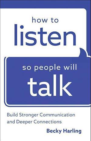 Bog, paperback How to Listen So People Will Talk af Becky Harling