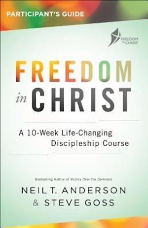 Bog, paperback Freedom in Christ Student Guide af Steve Goss, Neil T. Anderson