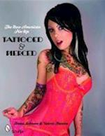 The New American Pin-Up Tattooed & Pierced af Valerie D. Stanton, Brian E. Johnson