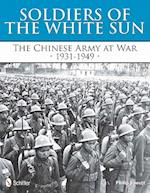 Soldiers of the White Sun the Chinese Army at War 1931-1949 af Philip S. Jowett
