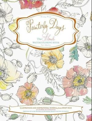 The Flower Watercoloring Book for Adults af Kristy Rice