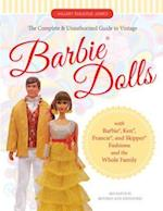 The Complete & Unauthorized Guide to Vintage Barbie Dolls