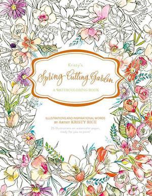 Kristy S Spring Cutting Garden af Kristy Rice