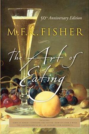 The Art of Eating af Joan Reardon, M F K Fisher, James A Beard