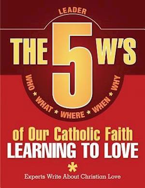 The 5 W's of Our Catholic Faith af Redemptorist Pastoral Publication, Redemptorist Pastoral Publication, n/a n/a