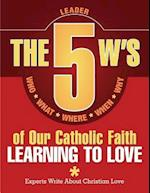 The 5 W's of Our Catholic Faith af Redemptorist Pastoral Publication, Redemptorist Pastoral Publication, n/a n/a