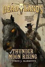 Thunder Moon Rising (Dead Lands)