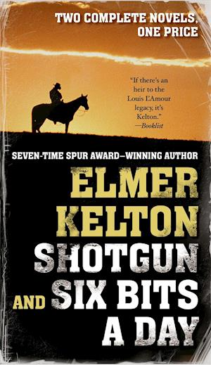 Shotgun (and) Six Bits a Day af Elmer Kelton