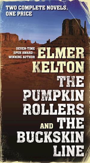 The Pumpkin Rollers and the Buckskin Line af Elmer Kelton