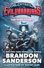The Dark Talent (Alcatraz Versus the Evil Librarians)