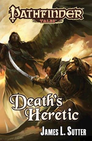 Pathfinder Tales: Death's Heretic af James L. Sutter