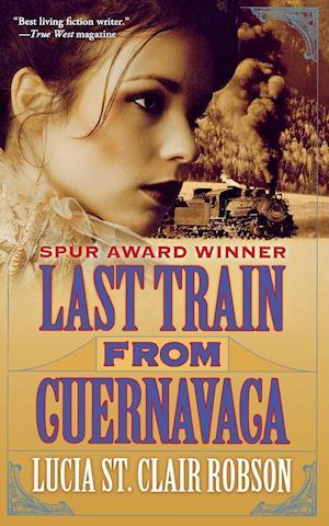 Bog, paperback Last Train from Cuernavaca af Lucia St Clair Robson