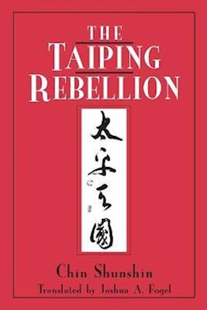 The Taiping Rebellion af Shunshin Chin, Joshua A. Fogel