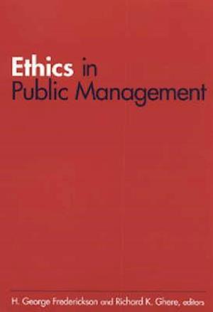 Ethics in Public Management af H. George Frederickson, Richard K. Ghere
