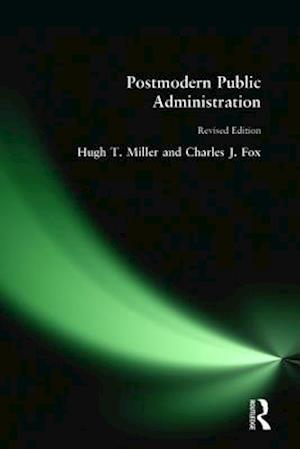 Postmodern Public Administration af Hugh T. Miller, Charles J. Fox