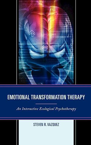 Emotional Transformation Therapy af Steven R. Vazquez