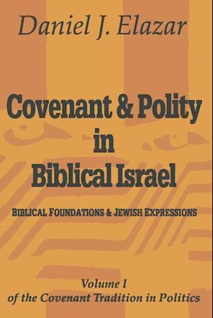 Covenant and Polity in Biblical Israel af Daniel J. Elazar