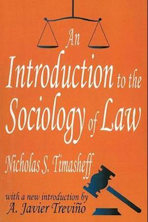 An Introduction to the Sociology of Law af A. Javier Trevino, Nicholas S. Timasheff