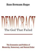 Democracy--The God That Failed af Hans-Hermann Hoppe