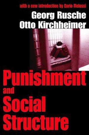 Punishment & Social Structure (Ppr) af Otto Kirchheimer, Georg Rusche