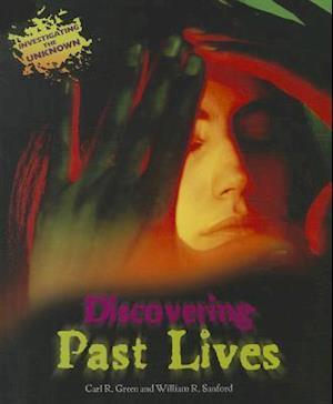 Discovering Past Lives af Carl R. Green, William R. Sanford