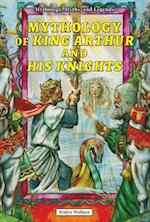 Mythology of King Arthur and His Knights af Evelyn Wolfson
