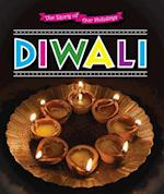 Diwali (The Story of Our Holidays)