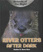 River Otters After Dark (Animals of the Night)