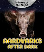 Aardvarks After Dark (Animals of the Night)