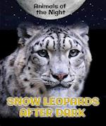 Snow Leopards After Dark (Animals of the Night)