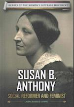 Susan B. Anthony (Heroes of the Womens Suffrage Movement)