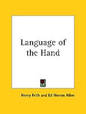 Language of the Hand af Henry Frith, Ed Herron Allen