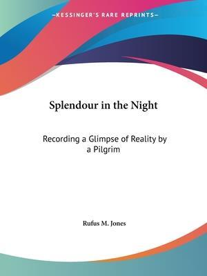 Splendour in the Night af Rufus M. Jones