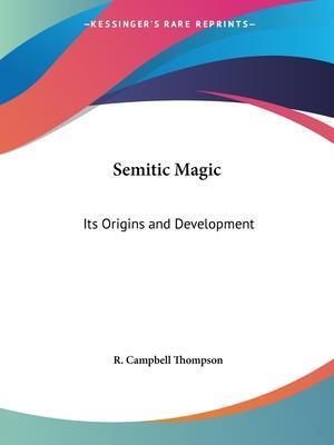 Semitic Magic af R. Campbell Thompson