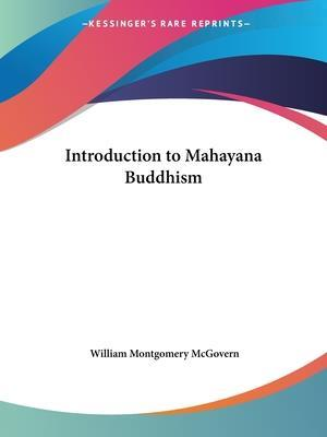 Introduction to Mahayana Buddhism af William Montgomery Mcgovern