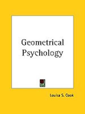 Geometrical Psychology af Louisa S. Cook