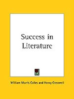 Success in Literature af William Morris Colles, Henry Cresswell