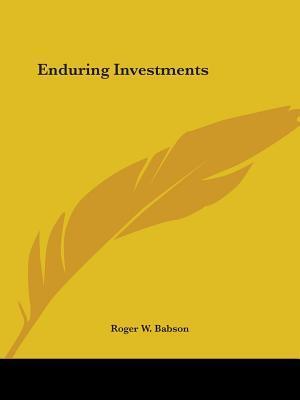 Enduring Investments af Roger W. Babson